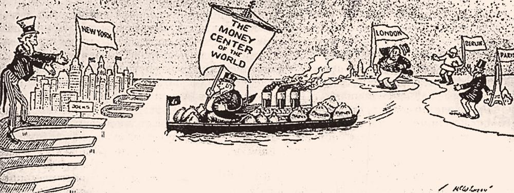 Рисунок времён Первой мировой войны: европейские державы, ведущие войну, расплачиваются с Дядей Сэмом своим золотым запасом за американские кредиты. Надпись на флаге: «Денежный центр мира». Через 100 лет США пытаются этим центром и остаться.